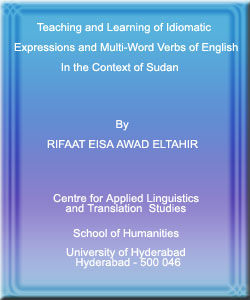 Teaching and Learning of Idiomatic Expressions and Multi word Verbs of English in the Context of Sudan